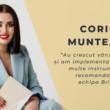 """Corina Muntean: """"Tot ce se întâmpla zilnic era magie curată, iar eu încercam doar să țin pasul evenimentelor"""""""